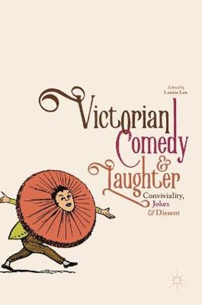 Victorian Comedy and Laughter - Louise Lee