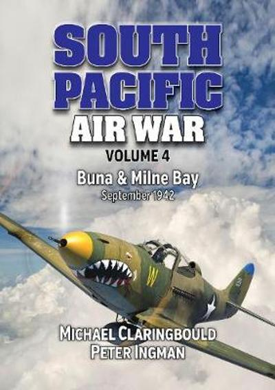 South Pacific Air War Volume 4 - Michael Claringbould