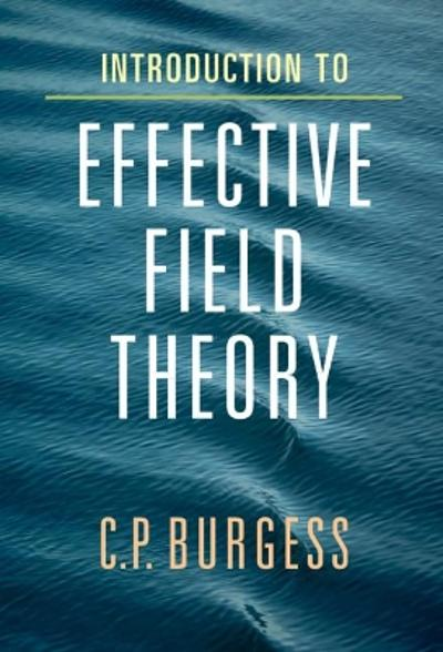 Introduction to Effective Field Theory - C. P. Burgess
