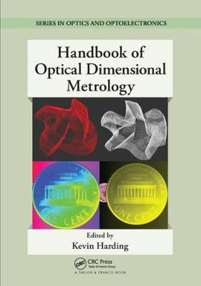 Handbook of Optical Dimensional Metrology - Kevin Harding