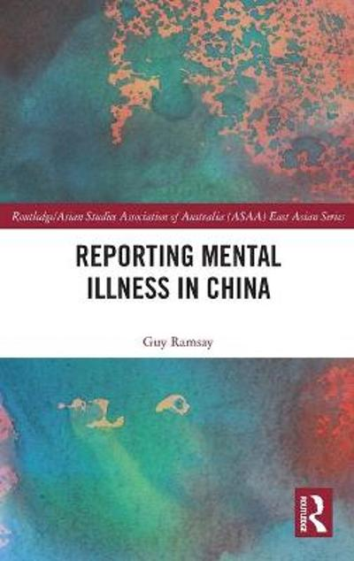 Reporting Mental Illness in China - Guy Ramsay