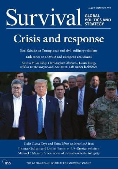 Survival August-September 2020: Crisis and response - The Institutional Institute for Strategic Studies (IISS)