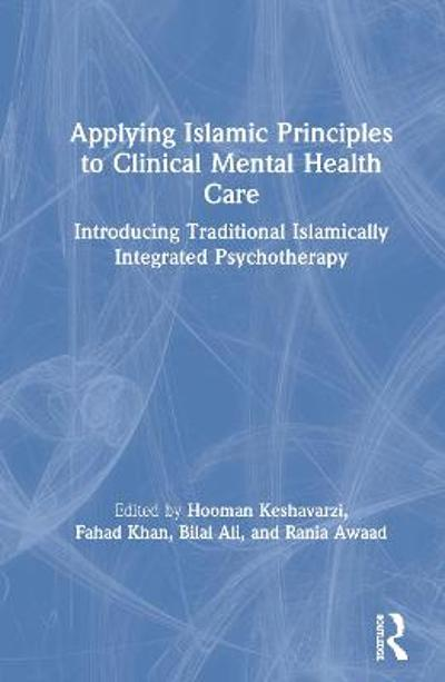 Applying Islamic Principles to Clinical Mental Health Care - Hooman Keshavarzi
