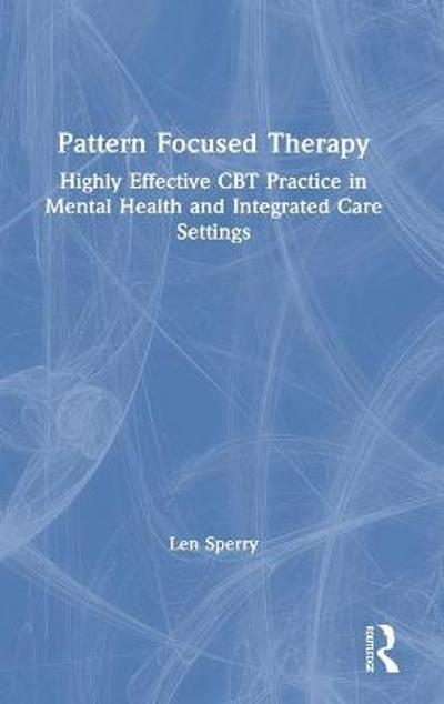 Pattern Focused Therapy - Len Sperry