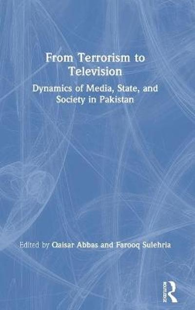 From Terrorism to Television - Qaisar Abbas