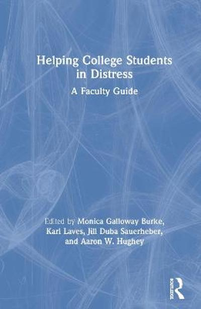 Helping College Students in Distress - Monica Galloway Burke