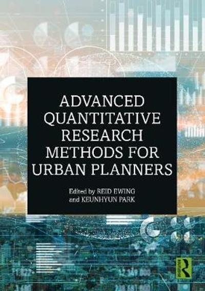 Advanced Quantitative Research Methods for Urban Planners - Reid Ewing