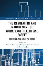 The Regulation and Management of Workplace Health and Safety - Peter Sheldon Sarah Gregson Russell D. Lansbury Karin Sanders