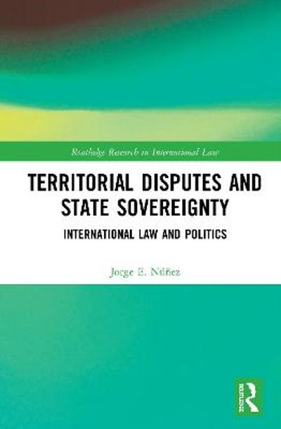 Territorial Disputes and State Sovereignty - Jorge E. Nunez