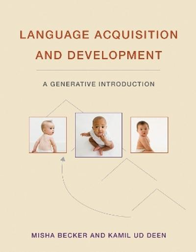 Language Acquisition and Development - Misha Becker