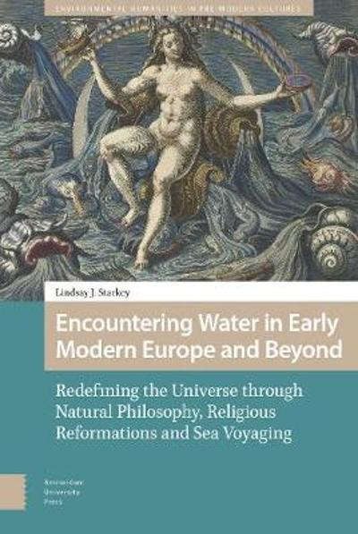Encountering Water in Early Modern Europe and Beyond - Lindsay Starkey