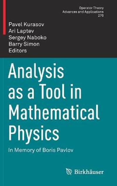 Analysis as a Tool in Mathematical Physics - Pavel Kurasov