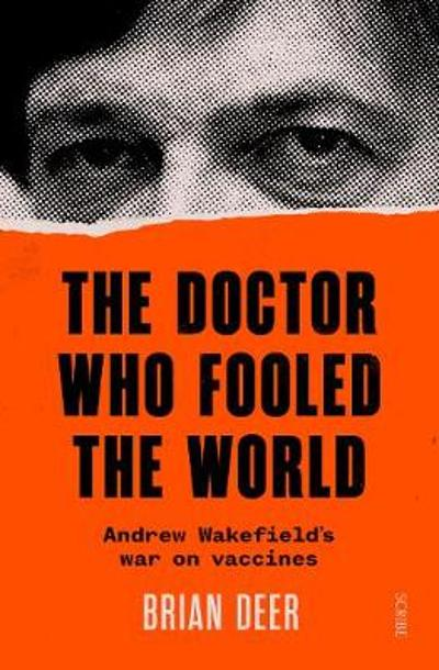 The Doctor Who Fooled the World - Brian Deer
