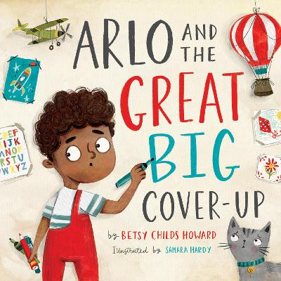 Arlo and the Great Big Cover-Up - Betsy Childs Howard