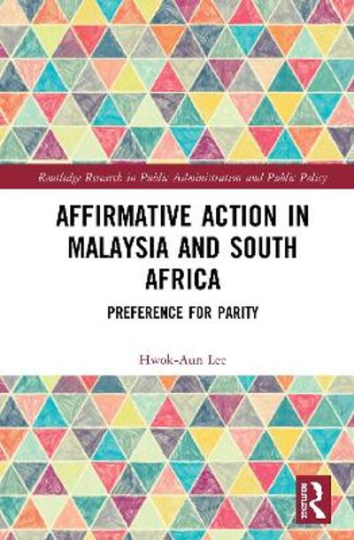 Affirmative Action in Malaysia and South Africa - Hwok-Aun Lee