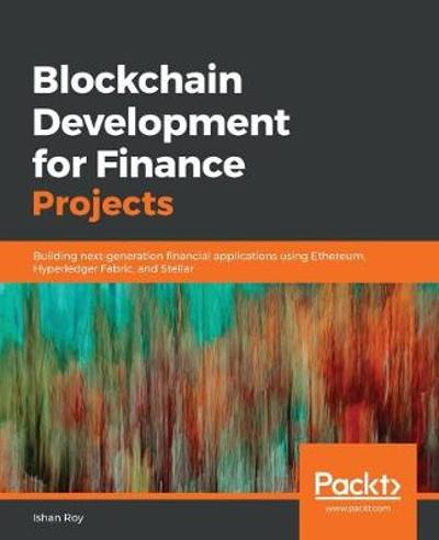Blockchain Development for Finance Projects - Ishan Roy