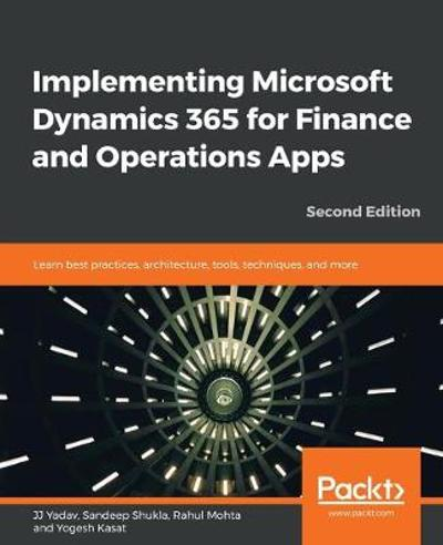 Implementing Microsoft Dynamics 365 for Finance and Operations Apps - JJ Yadav