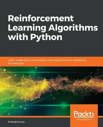 Reinforcement Learning Algorithms with Python - Andrea Lonza