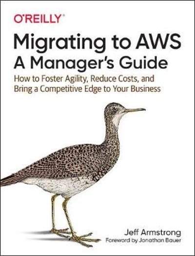 Migrating to AWS: A Manager's Guide - Jeff Armstrong
