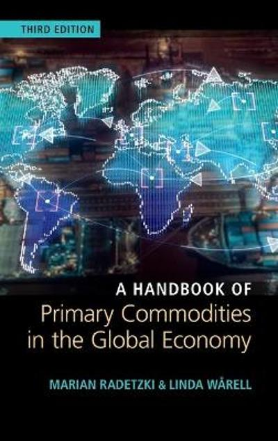 A Handbook of Primary Commodities in the Global Economy - Marian Radetzki