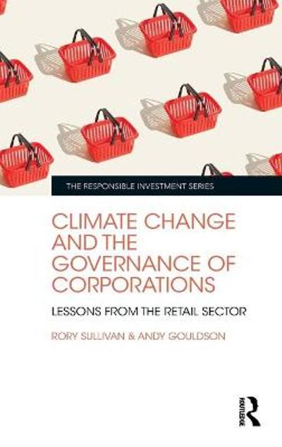 Climate Change and the Governance of Corporations - Rory Sullivan