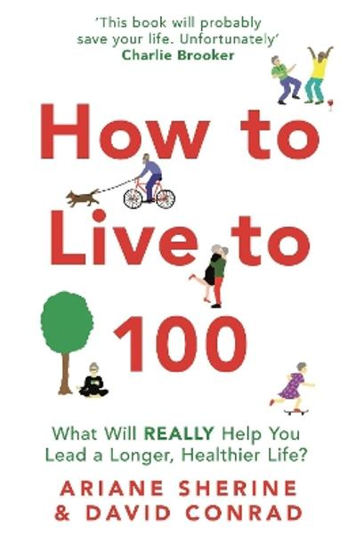 How to Live to 100 - Ariane Sherine