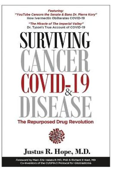 Surviving Cancer, COVID-19, and Disease - Justus R Hope