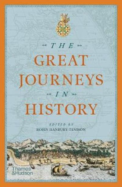 The Great Journeys in History - Robin Hanbury-Tenison