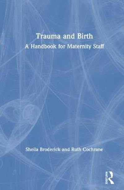 Trauma and Birth - Sheila Broderick