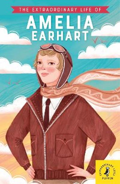 The Extraordinary Life of Amelia Earhart - Dr Sheila Kanani