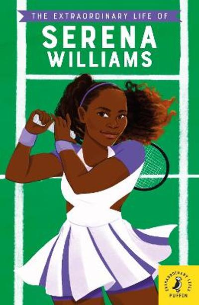 The Extraordinary Life of Serena Williams - Shelina Janmohamed