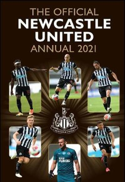 The Official Newcastle United FC Annual 2021 - Mark Hannen