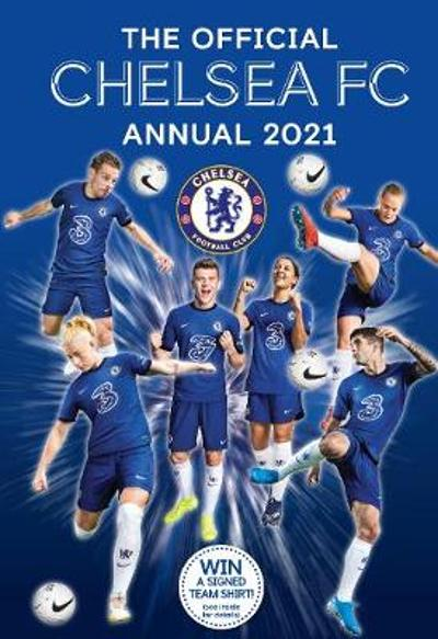 The Official Chelsea FC Annual 2021 - Grange Communications Ltd