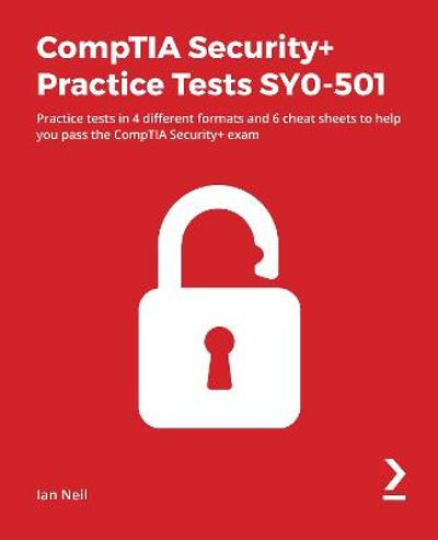 CompTIA Security+ Practice Tests SY0-501 - Ian Neil