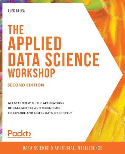 The The Applied Data Science Workshop - Alex Galea