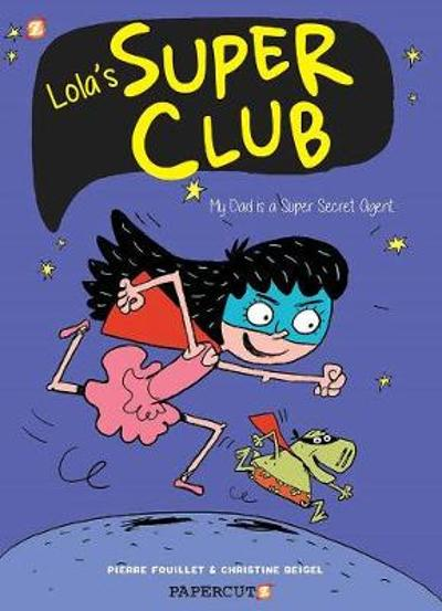 Lola's Super Club #1 - Christine Beigel