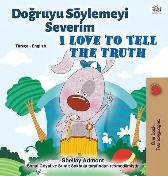 I Love to Tell the Truth (Turkish English Bilingual Book for Kids) - Shelley Admont Kidkiddos Books