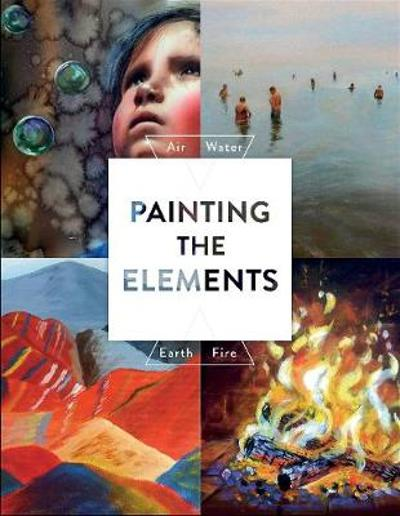 Painting the Elements: Air Water Earth Fire - Parramon