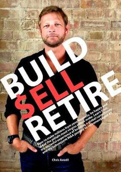 Build Sell Retire - Chris Averill