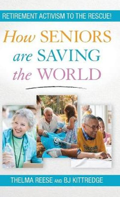 How Seniors Are Saving the World - Thelma Reese