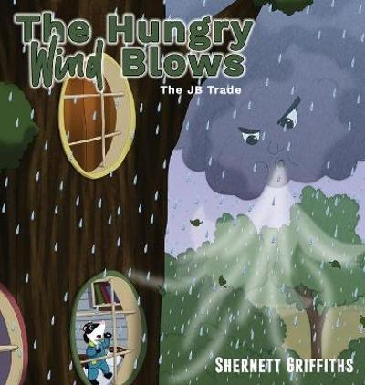 The Hungry Wind Blows - Shernett Griffiths