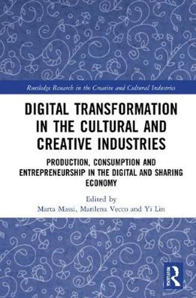 Digital Transformation in the Cultural and Creative Industries - Marta Massi