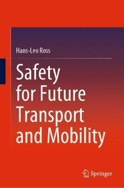 Safety for Future Transport and Mobility - Hans-Leo Ross