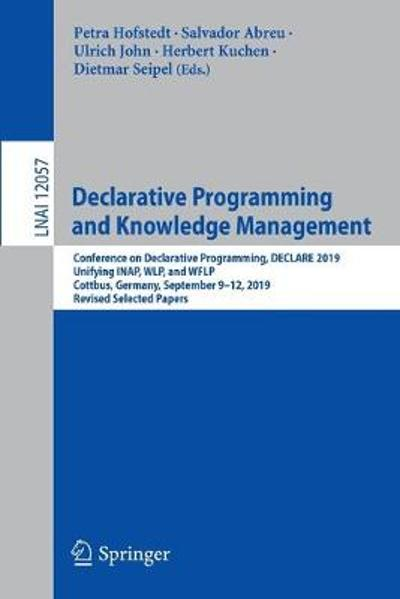 Declarative Programming and Knowledge Management - Petra Hofstedt