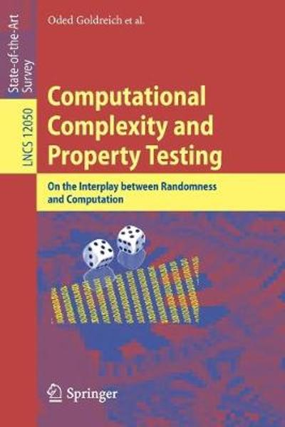 Computational Complexity and Property Testing - Oded Goldreich