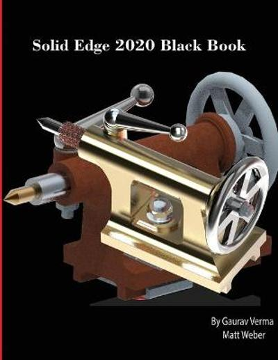 Solid Edge 2020 Black Book - Gaurav Verma