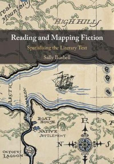 Reading and Mapping Fiction - Sally Bushell