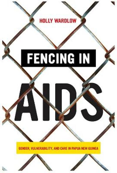 Fencing in AIDS - Holly Wardlow