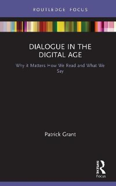 Dialogue in the Digital Age - Patrick Grant