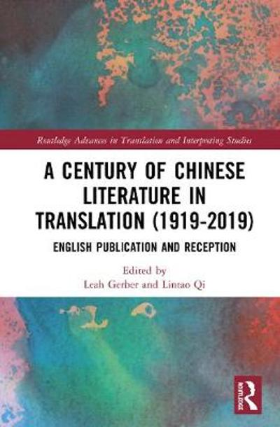 A Century of Chinese Literature in Translation (1919-2019) - Leah Gerber